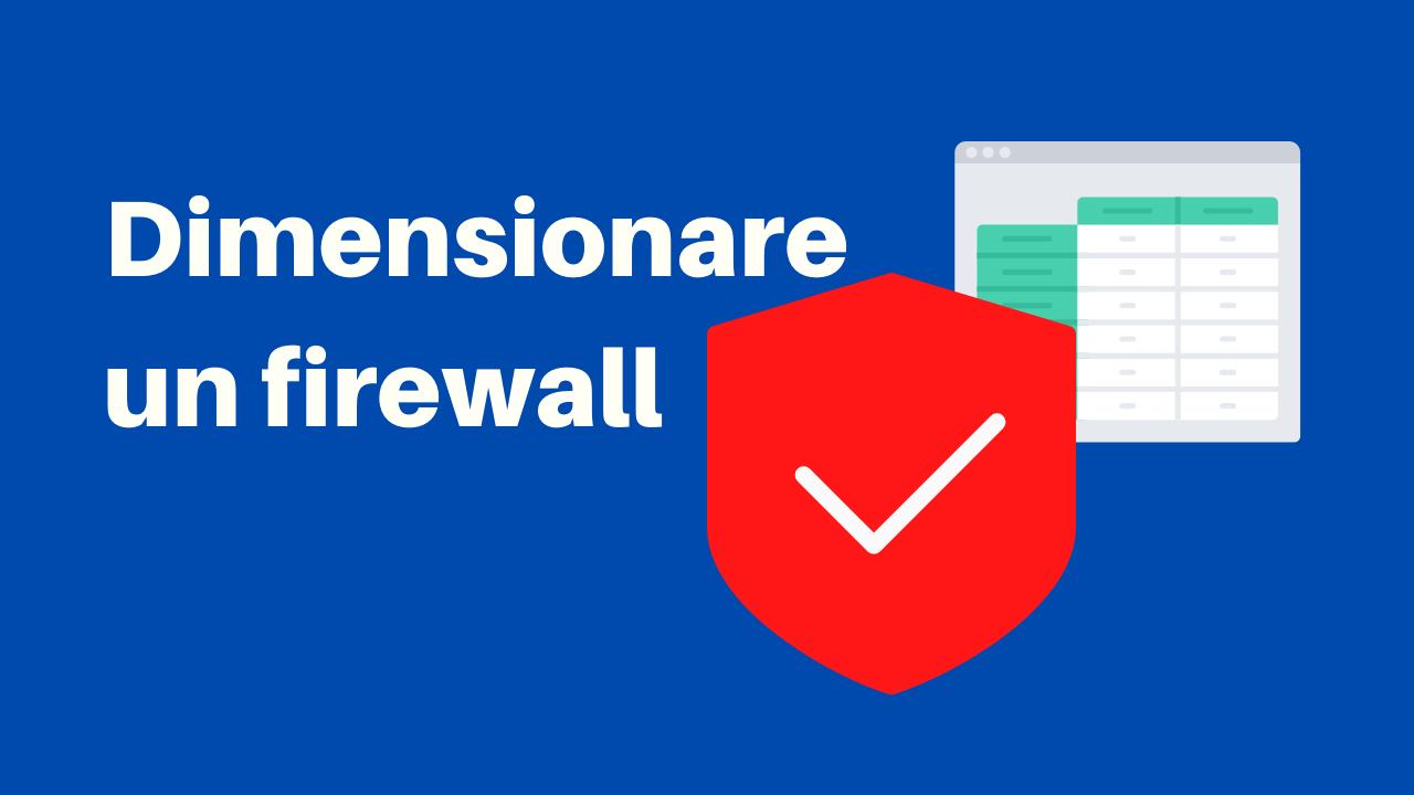 Come dimensionare un firewall