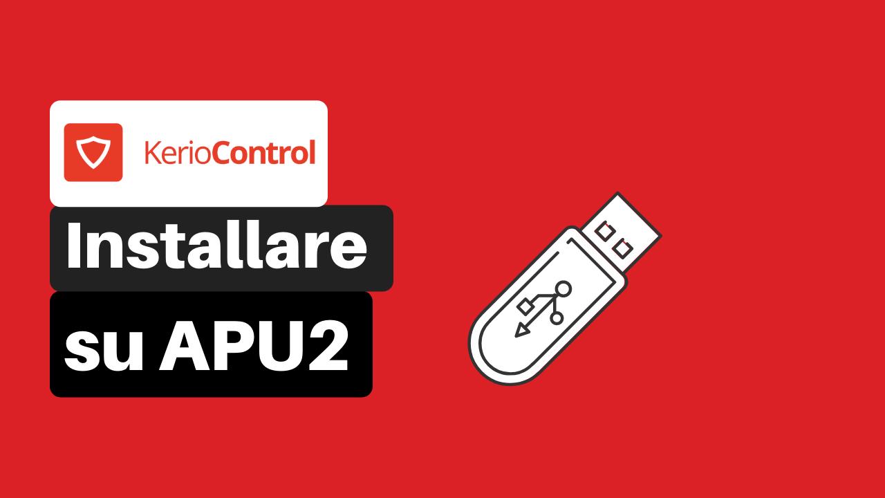 Come installare Kerio Control su APU2